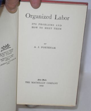 Organized labor, its problems and how to meet them