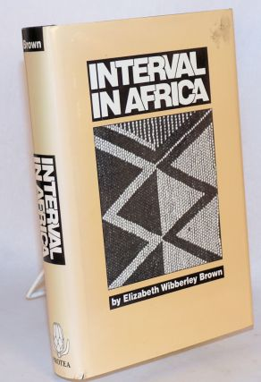 Interval in Africa. Elizabeth Wibberley Brown