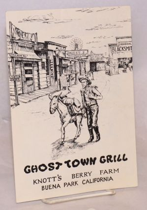 Ghost Town Grill: [menu] Knott's Berry Farm, Buena Park, California