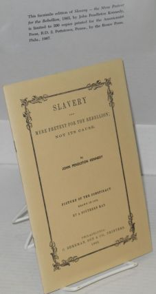 Slavery; the mere pretext for the rebellion; not its cause. Andrew Jackson's prophecy in 1833....