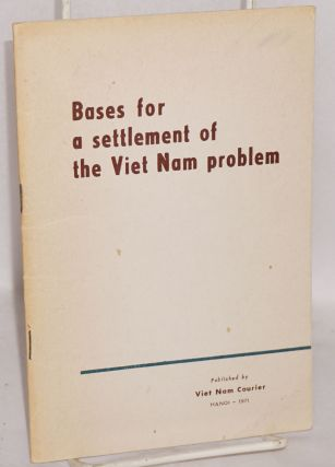 Bases for a settlement of the Viet Nam problem