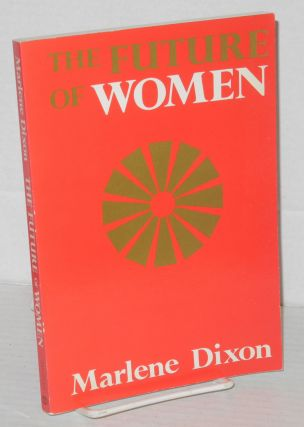 The future of women. Marlene Dixon