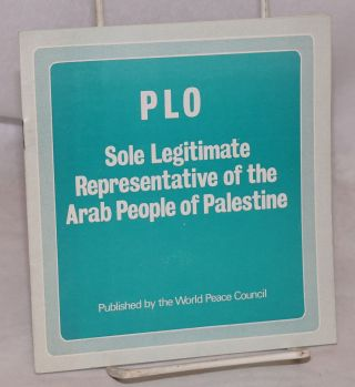PLO: Sole legitimate representative of the Arab people of Palestine
