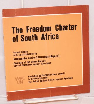 The Freedom Charter of South Africa; second edition with an introduction by Ambassador Leslie O....