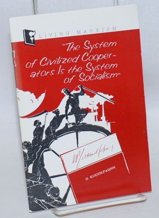 The system of civilized cooperators is the system of socialism. On the historical stability of...