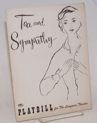 The Playbill for Elia Kazan's production of Tea and sympathy at the Longacre Theatre. Robert...