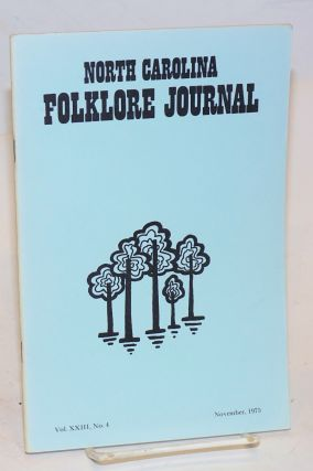 North Carolina folklore journal; volume 23, no. 4 November 1975