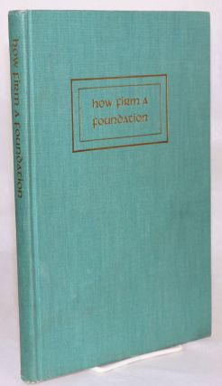 How firm a foundation; a Centennial history of the First Methodist Church, San Leandro,...