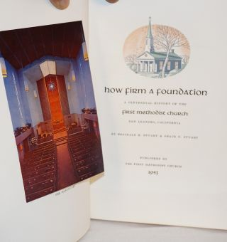 How firm a foundation; a Centennial history of the First Methodist Church, San Leandro, California