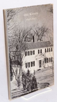Old Kittery 1647 - 1947; 300th anniversary