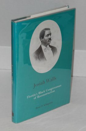 Josiah Walls; Florida's Black Congressman of Reconstruction. Peter D. Klingman