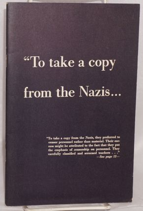 """ To take a copy from the Nazis. preparers ACLU"