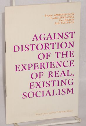 Against distortion of the experience of real, existing socialism. Evgeni Ambartsumov