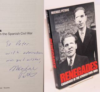 Renegades, Canadians in the Spanish Civil War. Michael Petrou