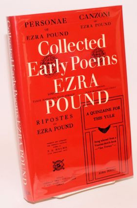 Collected early poems of Ezra Pound, edited by Michael John King, with an introduction by Louis...