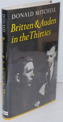Britten and Auden in the thirties: the year 1936. Donald Mitchell