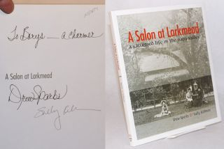A salon at Larkmead; a charmed life in the Napa Valley. Drew Sparks, Sally Kellman