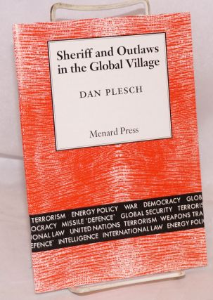 Sheriff and outlaws in the global village. Dan Plesch