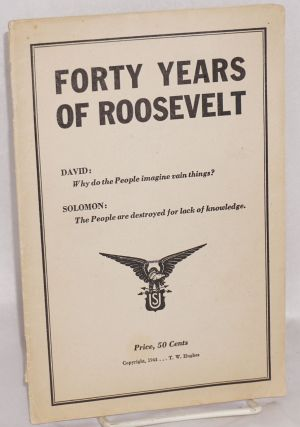 Forty years of Roosevelt. David: why do the people imagine vain things? Solomon: the people are...