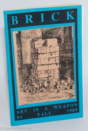 Brick [magazine]: Art is a Weapon, No. 4, Fall 1989