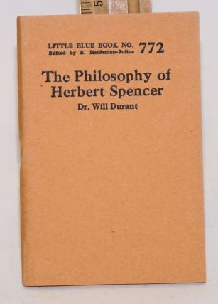 The philosophy of Herbert Spencer. Dr. Will Durant