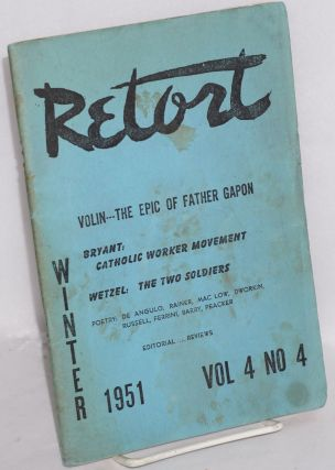 Retort, an anarchist review. Vol. 4, no. 4, Winter 1951. Holley R. Cantine, Jr., eds Dachine Rainer
