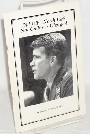 Did Ollie North lie? not guilty as charged. Timothy A. Mitchell