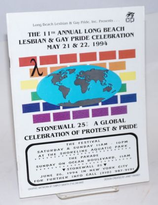 Stonewall 25: a global celebration of protest and pride. The 11th annual Long Beach lesbian and...