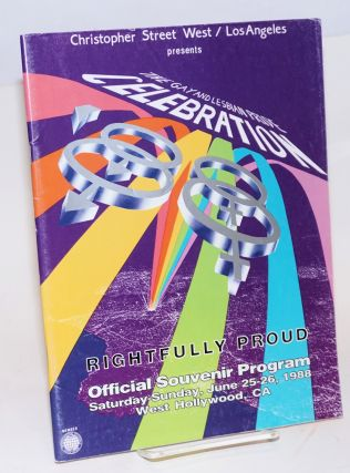 The Gay and Lesbian Pride Celebration: Rightfully Proud; Official souvenir program....