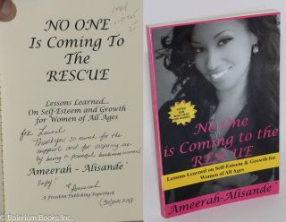 No one is coming to the rescue; lessons learned... self-esteem and growth for women of all ages....