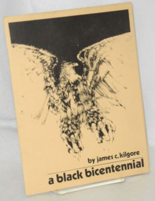 A black bicentennial. James C. Kilgore