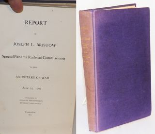 Report of Joseph L. Bristow Special Panama Railroad Commissioner to the Secretary of War, June...