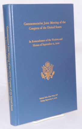 Commemorative Joint Meeting of the 107th Congress of the United States: In Remembrance of the...