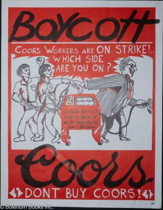 Boycott Coors. Coors workers are on strike! Which side are you on? [poster