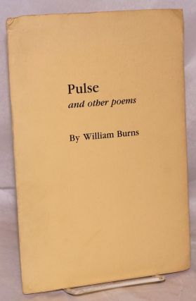 Pulse and other poems. William Burns