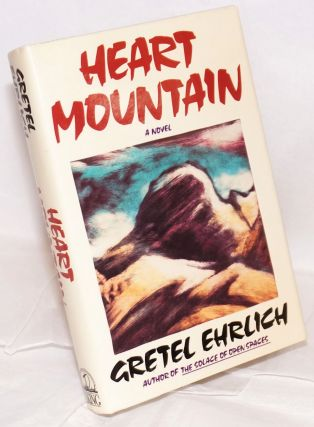 Heart Mountain. Gretel Ehrlich