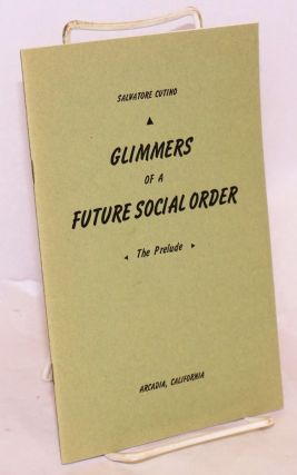 Glimmers of a Future Social Order: the prelude. Salvatore Cutino