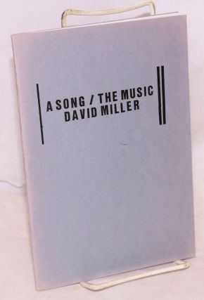A Song / The Music [signed]. David Miller