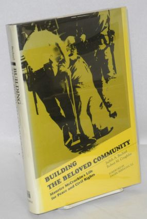 Building the beloved community; Maurice McCrackin's life for peace and civil rights. Foreword by...