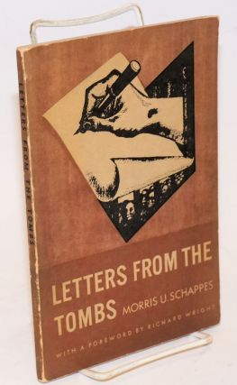 Letters from Tombs. Edited, with an appendix by Louis Lerman, foreword by Richard Wright,...