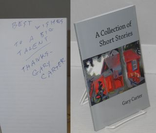 A collection of short stories. Gary Carter