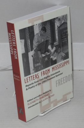 Letters from Mississippi; introduction by Julian Bond. Elizabeth Martínez, ed