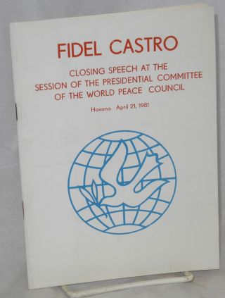 Closing speech at the session of the Presidential Committee of the World Peace Council; Havana,...