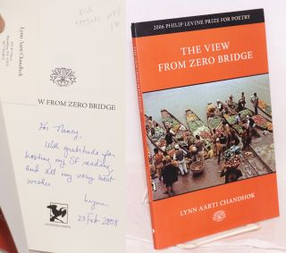 The view from Zero Bridge; 2006 Philip Levine Prize for poetry selected by Corrine Clegg Hales....