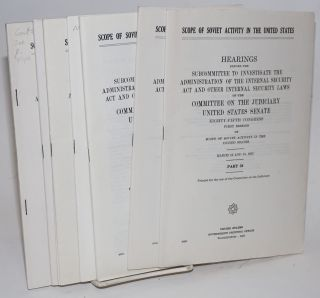 Scope of Soviet Activity in the United States [14 parts]. Hearings before the Subcommittee to Investigate the Administration of the Internal Security Act and Other Internal Security Laws of the Committee on the Judiciary, United States Senate, Eighty-fifth Congress, first session