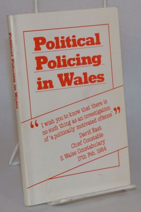 Political Policing in Wales. John Davies, Tony Richards, Lord Gifford