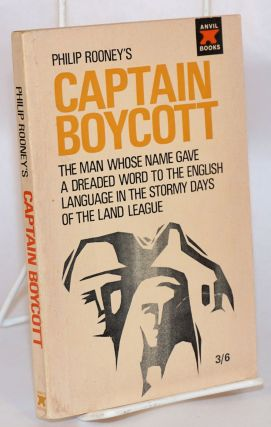 Captain Boycott: The man whose name gave a dreaded word to the English language in the stormy...