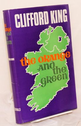 The Orange and the Green. Clifford King