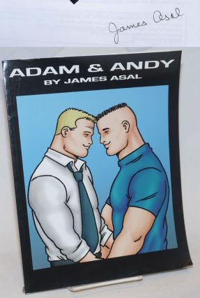 Adam & Andy [signed]. James Asal