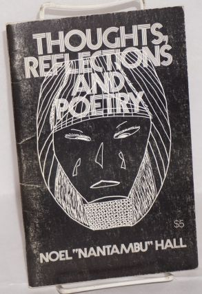 "Thoughts, reflections and poetry. Noel ""Nantambu"" Hall"